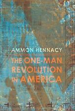 The One-Man Revolution in America: