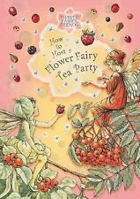 Flower Fairies: How to Host a Flower Fairy Tea Party by Cicely Mary Barker...