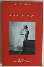 Une Mariée à Dijon - M F K Fisher
