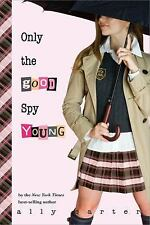 Only the Good Spy Young (Gallagher Girls) by Carter, Ally