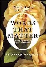 A LITTLE BOOK OF LIFE LESSONS WORDS THAT MATTER OPRAH MAGAZINE NEW