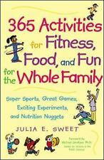 365 Activities for Fitness, Food, and Fun for the Whole Family : Super...