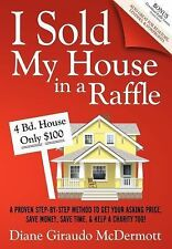 I Sold My House In a Raffle: A Proven Step-by-step Method to Get Your Asking Pri