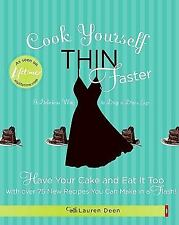 Cook Yourself Thin Faster: Have Your Cake and Eat It Too with Over 75 New Recipe