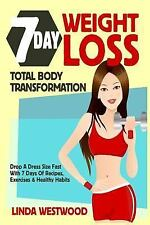 Weight Loss Ser.: Weight Loss : 7-Day Total Body Transformation: Drop a Dress...