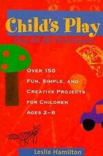 Child's Play: Easy Art for Preschoolers-ExLibrary