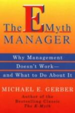 The e-Myth Manager : Why Most Managers Don't Work and What to Do about It by...