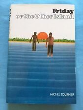 FRIDAY OR THE OTHER ISLAND - FIRST BRITISH EDITION BY MICHEL TOURNIER