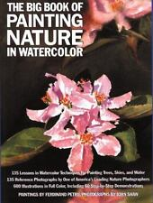 The Big Book of Painting Nature in Watercolor by John Shaw and Ferdinand Petrie