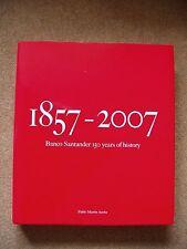 1857-2007 Banco Santander 150 Years of History