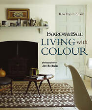 Farrow and Ball Living with Colour, Ros Byam Shaw