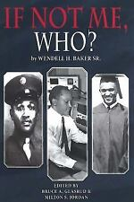 If Not Me Who?: What one Man Accomplished in his Battle for Equality, Baker Sr.,