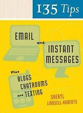 135 Tips on Email and Instant Messages: Plus Blogs, Chatrooms, and Texting Lind