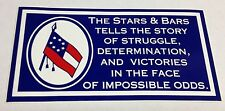 "5 3/4"" X 3"" THE STARS & BARS TELLS THE STORY FIRST CONFEDERATE BUMPER STICKER"