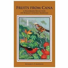Fruits from Cana : A Handbook Reflection on Roman Catholic Marriage by...
