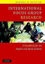 International Focus Group Research : A Handbook for the Health and Social...