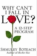 Why Can't I Fall in Love? A 12-Step Program