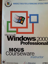 Microsoft Windows 2000 Professional Mous Courseware Instructor - Apogeo -Manuale