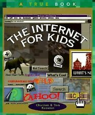The Internet for Kids (True Books-Computers)-ExLibrary