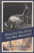 What Did You Do in the War, Mummy?, Nicholson, Mavis, New Books
