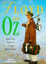 Floyd on Oz: Feasts and Fables of a Cook Down Under, Keith Floyd