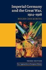New Approaches to European History: Imperial Germany and the Great War,...