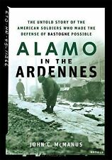 Alamo in the Ardennes : The Untold Story of the American Soldiers Who Made...