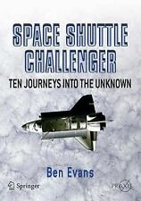 Space Shuttle Challenger: Ten Journeys into the Unknown (Springer Praxis Books /