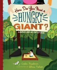 How Do You Feed a Hungry Giant?: A Munch-and-Sip Pop-Up Book (Munch-And-Sip Pop-