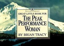 Great Little Book for the Peak Performance Woman (Brian Tracy's Great Little Boo