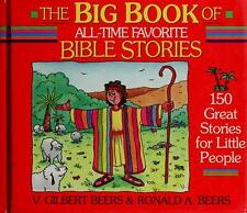 The Big Book of All-Time Favorite Bible Stories/150 Great Stories for Little...