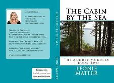 The Cabin by the Sea : The Audrey Murders 2 by Leonie Mateer (2014, Paperback)