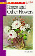 Roses and Other Flowers (How to Draw and Paint), Ades, Lola, Good Condition Book