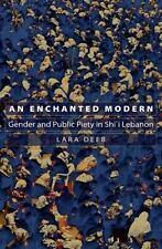 An Enchanted Modern: Gender and Public Piety in Shi'i Lebanon (Princeton Studie