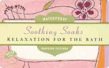 Soapdish Editions: Soothing Soaks: Relaxation for the Bath