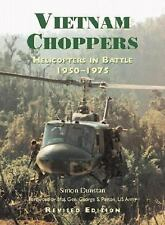 General Aviation: Vietnam Choppers : Helicopters in Battle 1950-1975 by Dunstan