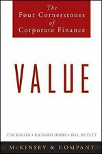 Value : The Four Cornerstones of Corporate Finance by Inc. Staff McKinsey and...