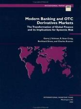 Modern Banking and Otc Derivatives Markets: The Transformation of Global Finance