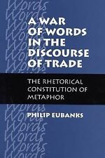 A War of Words in the Discourse of Trade: The Rhetorical Constitution -ExLibrary