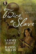 Twice a Slave : A Jerry B. Jenkins Select Book by Randy Willis and Sammy...