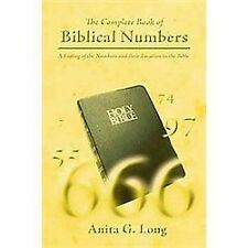 The Complete Book of Biblical Numbers : A Listing of the Numbers and Their...