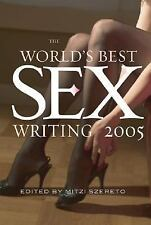 The World's Best Sex Writing 2005, , Very Good.  Used with NO markings in text.