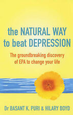 The Natural Way to Beat Depression: The Groundbreaking Discovery of EPA to...
