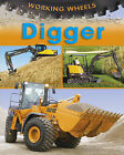 Digger (Working Wheels) Annabel Savery Very Good Book