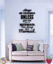 Wall Sticker Quotes Words Always Be Yourself Unless You Can Be Mermaid z1491