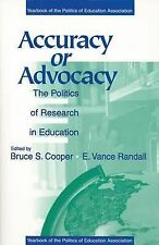 Accuracy or Advocacy?: The Politics of Research in Education (Yearbook of the Po