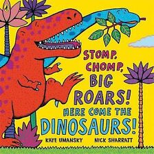 Stomp, Chomp, Big Roars! Here Come the Dinosaurs!, Kaye Umansky, New Condition