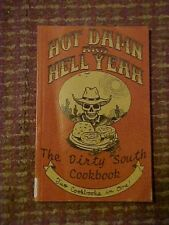 2008 BOOK,  HOT DAMN AND HELL YEAH, THE DIRTY SOUTH COOKBOOK