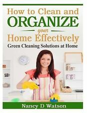 How to Clean and Organize Your Home Effectively : Green Cleaning Solutions at...