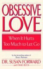Obsessive Love : When It Hurts Too Much to Let Go by Craig Buck and Susan For...